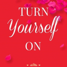 TURN YOURSELF ON by Marina J Is Released