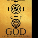 Amoyem Aten Releases THE UNIVERSAL BIBLE, GOD, AND THE UNIVERSAL ORDER