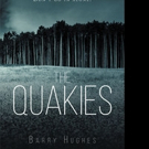 Barry Hughes Releases THE QUAKIES