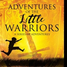 ADVENTURES OF THE LITTLE WARRIORS is Released