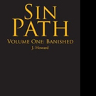 J. Howard Announces 'Sin Path: Volume One: Banished'