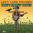 Left Lane Cruiser's New DIRTY SPLIFF BLUES Album Out 6/16