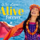 Wai Lana Releasing ALIVE FOREVER Film & Music Video for 2nd Annual International Day of Yoga