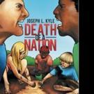 Joseph Kyle Pens DEATH OF A NATION