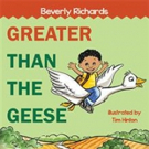 Beverly Richards Shares GREATER THAN THE GEESE