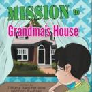 Tiffany and Nathan Switzer Release MISSION TO GRANDMA'S HOUSE