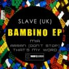 Slave (UK)'s BAMBINO EP Out Now