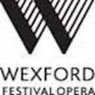 Wexford Festival Opera Celebrates 2016 and Teases 2017 Season
