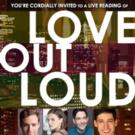 New Film LOVE OUT LOUD to Receive Live Reading