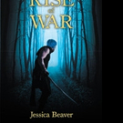 Jessica Beaver Releases THE RISE OF WAR