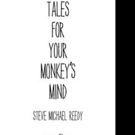 TALES FOR YOUR MONKEY'S MIND is Released