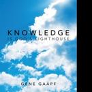 Gene Gaapf Shares 'Knowledge is God's Lighthouse'