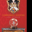 Sara Seymour Releases 'Christmas in Suffolk'
