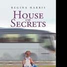 Regina Harris Pens HOUSE OF SECRETS