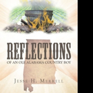 Jesse H. Merrell Shares 'Reflections Of An Ole Alabama Country Boy'