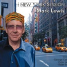 Alto Saxophonist Mark Lewis's 'The New York Session' to Be Released by Audio Daddio Today