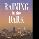 Dorothy J Davis Releases RAINING IN THE DARK