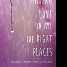 Dr. Shanda Y. Smith Shares FINDING LOVE IN ALL THE RIGHT PLACES