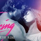 Tickets on Sale This Month for DIRTY DANCING - THE CLASSIC STORY ON STAGE in Winnipeg
