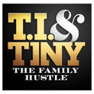 VH1 to Premiere Final Season of T.I. AND TINY: THE FAMILY HUSTLE, 4/17