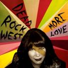 Dead Rock West to Release New 'Move Love' Album via Omnivore Recordings