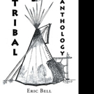 Eric Bell Shares TRIBAL ANTHOLOGY