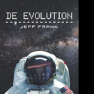 Jeff Frank Releases DE EVOLUTION