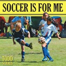 Todd Schaus Pens SOCCER IS FOR ME