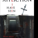 Trent Mills Releases AFFLICTION I HAVE SEEN