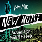 Aquadrop Releases Crossover Track 'Watch Me DVB' On New Noise