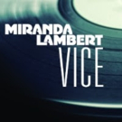 Miranda Lambert Earns Two Grammy Nominations for Critically-Acclaimed Song 'Vice'