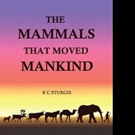 R.C. Sturgis Releases THE MAMMALS THAT MOVED MANKIND