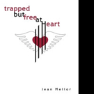 Jean Mellor Pens TRAPPED BY FREE AT HEART