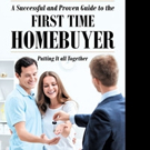 Judith Dickson Launches 'A Successful and Proven Guide to the First Time Home Buyer-Putting It All Together'