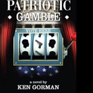 New Political Thriller, 'Patriotic Gamble,' is Released