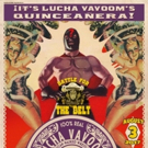 Lucha VaVOOM Presents Special 15th Anniversary 'Quinceanera' Show This August