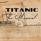 BWW Review: TITANIC THE MUSICAL at Broad Brook Opera House