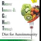 R.I.G.H.T Diet for Autoimmunit Shares Recipes for Gluten-Free, Dairy-Free Diet