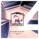 Selador Showcase - The Fourth Dimension, Pt. 2 Out Now
