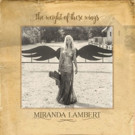 Miranda Lambert's 'The Weight of These Wings' Soars into 2017