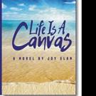 Joy Elan Releases LIFE IS A CANVAS