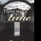 THERE WAS A TIME is Released