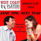 West Coast Players to Stage SAME TIME, NEXT YEAR, 3/4-20
