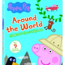 Preschool Special PEPPA PIG: AROUND THE WORLD Coming to DVD 4/4