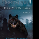 J. Carroll Anderson Releases MOONSTROKE: DARK MOON SAGA - BOOK 2