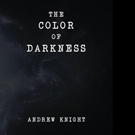Andrew Knight Pens THE COLOR OF DARKNESS