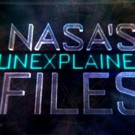 New Season of Science Channel's NASA'S UNEXPLAINED FILES Premieres 8/30