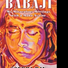 Author Sondra Ray Releases 'BABAJI: My Miraculous Meetings with a Maha Avatar'