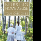 Attorney Eric Hertz Releases NURSING HOME ABUSE AND YOUR LOVED ONES