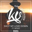 Kav Verhouzer 'Shot My Love Down' ft. Modd Out Now Via Epic Amsterdam